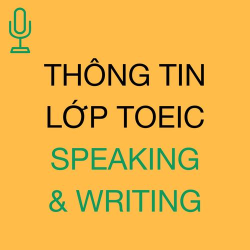 Thông tin lớp Toeic Speaking và Writing
