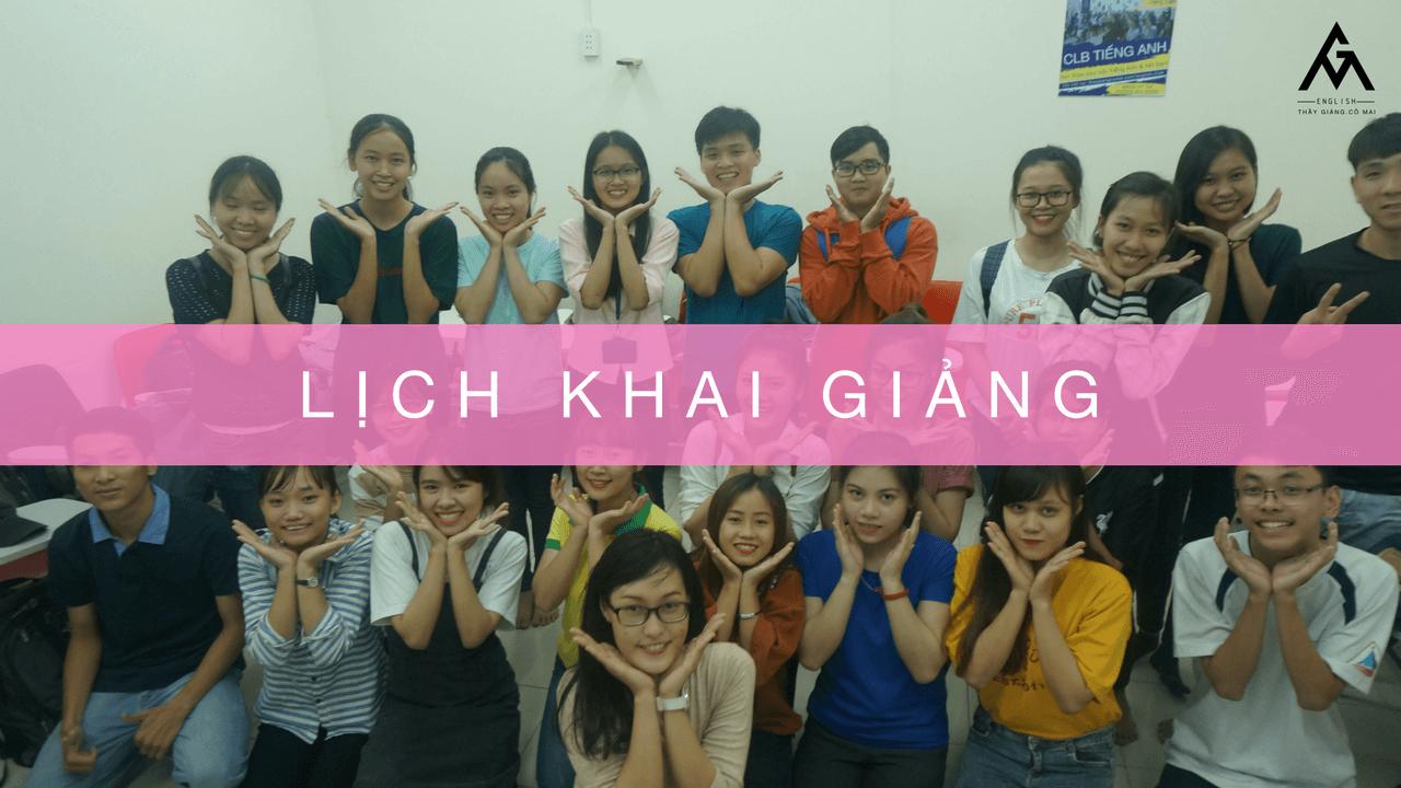 Lịch khai giảng tại Tiếng Anh Thầy Giảng Cô Mai